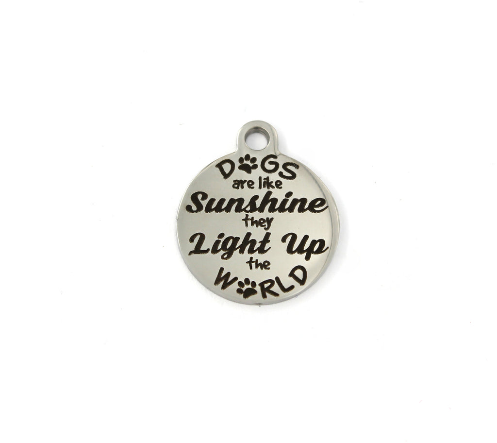 'Dogs Are Like Sunshine' Charm