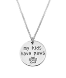 'My Kids Have Paws' Pendant Necklace