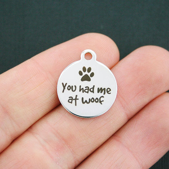 'You Had Me At Woof' Charm