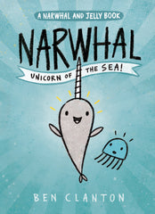 Narwhal: Unicorn of the Sea by Ben Clanton