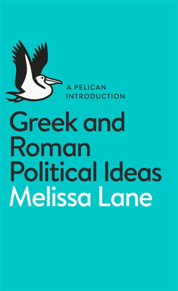 A Pelican Introduction: Greek and Roman Political Ideas