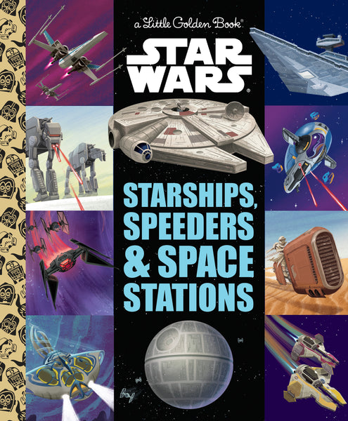 Starships, Speeders & Space Stations (Star Wars)