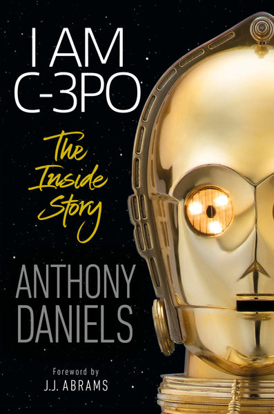 I Am C-3PO - The Inside Story