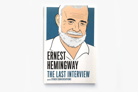 Ernest Hemingway: The Last Interview