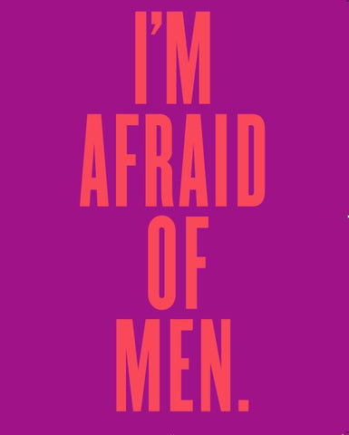 """I'm Afraid of Men"" Signed Poster"