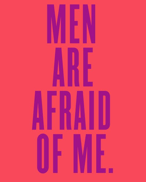 """Men Are Afraid of Me"" Signed Poster"