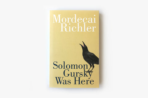Solomon Gursky Was Here by Moredcai Richler
