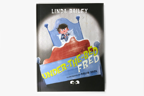 Under the Bed Fred by Linda Bailey