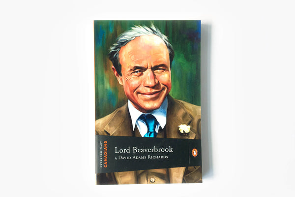 Lord Beaverbrook by David Adams Richards