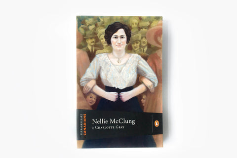 Nellie McClung by Charlotte Gray