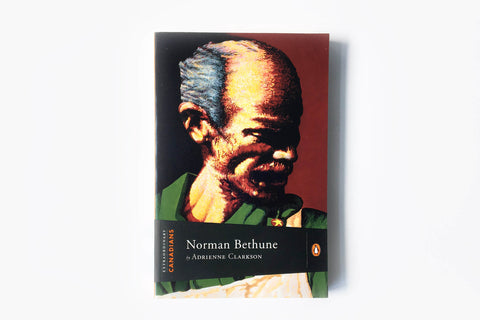 Norman Bethune by Adrienne Clarkson
