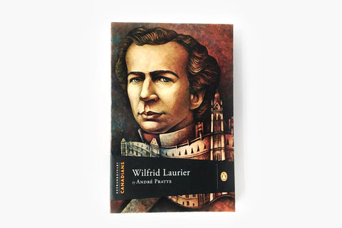 Wilfrid Laurier by Andre Pratte