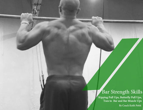 Bar Strength Skills - Kipping Pull Ups, Butterfly Pull Ups, Toes to Bar and Bar Muscle Ups