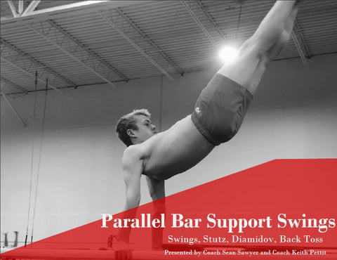 Parallel Bar Support Swings (Swings, Pirouette, Diamidov, Stutz, Back Toss)