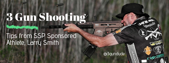 3 Gun Shooting: Tips from SSP Sponsored Athlete, Larry Smith