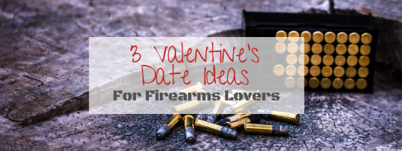 Firearm Lovers, 3 Valentine's Day Dates