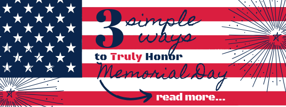 3 Simple Ways to Truly Honor Memorial Day