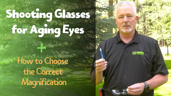 Shooting Glasses for Aging Eyes + How to Choose the Correct Magnification
