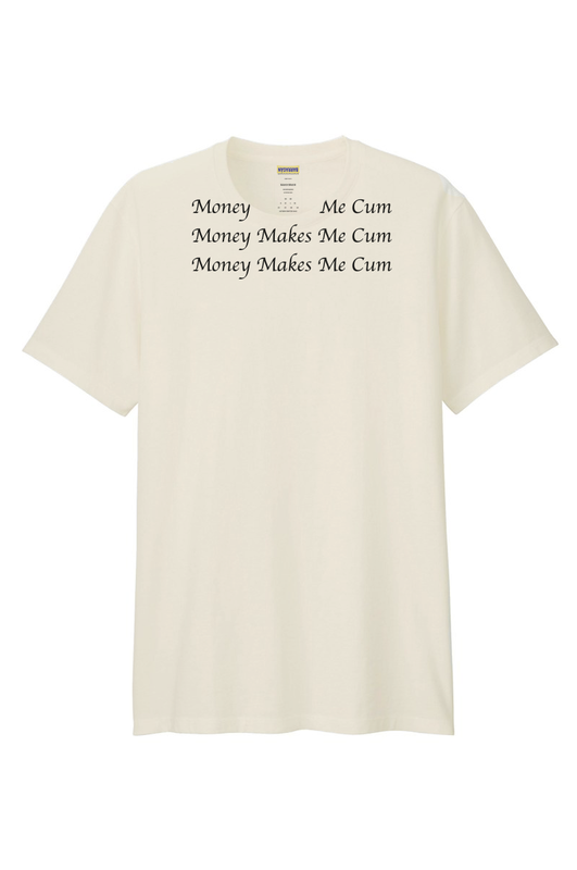 Reworked Money Makes Me Cum Tee