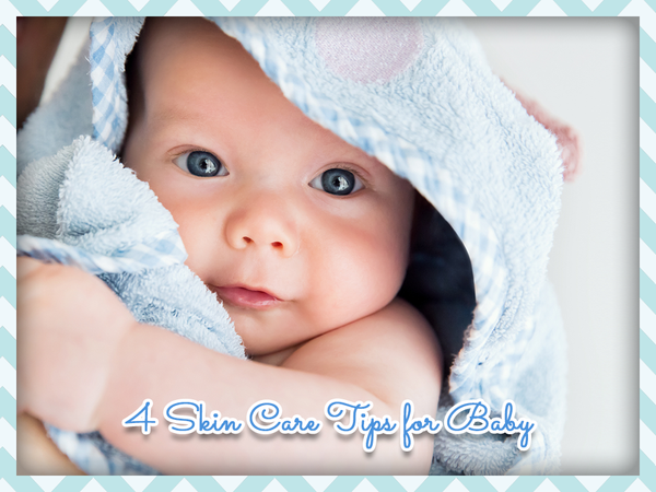 4 Skin Care Tips for Baby