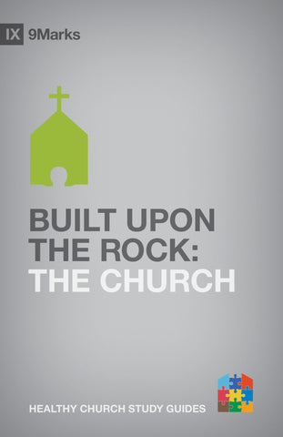 1 Case - Built Upon The Rock: The Church by Bobby Jamieson