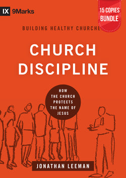 Church Discipline Small Group Bundle (15 Copies)