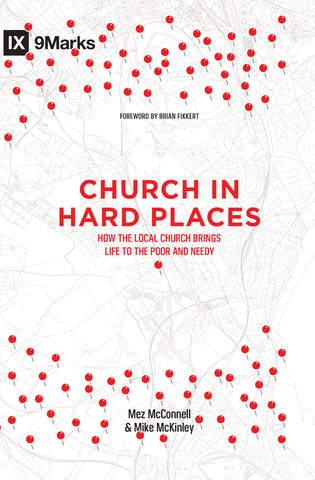 1 Case - Church in Hard Places: How the Local Church Brings Life to the Poor and Needy