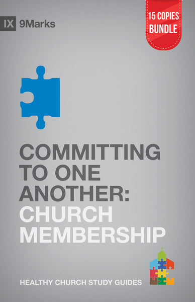 Committing to One Another: Church Membership Small Group Bundle (15 Copies)