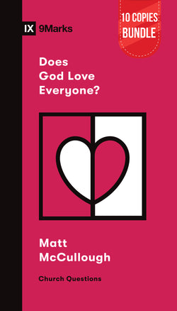 Does God Love Everyone? Small Group Bundle (10 Copies)