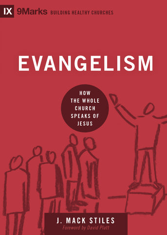 Evangelism by J. Mack Stiles