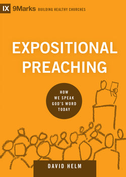 Expositional Preaching by David Helm