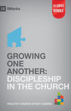 Growing One Another: Discipleship in the Church Small Group Bundle (15 Copies)