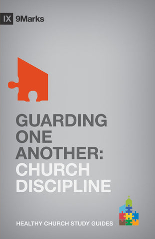 1 Case - Guarding One Another: Church Discipline by Bobby Jamieson