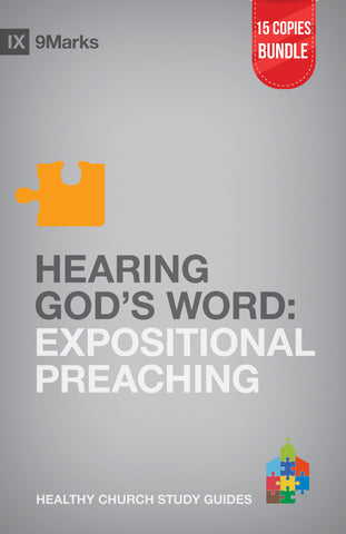 Hearing God's Word: Expositional Preaching Small Group Bundle (15 Copies)