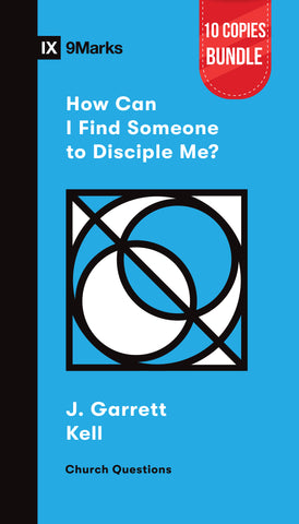 How Can I Find Someone to Disciple Me? Small Group Bundle (10 Copies)