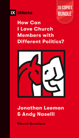 How Can I Love Church Members with Different Politics? Small Group Bundle (10 Copies)