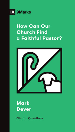How Can Our Church Find a Faithful Pastor? Cover