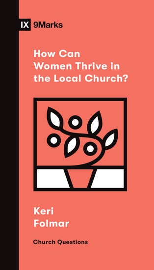 How Can Women Thrive in the Local Church?