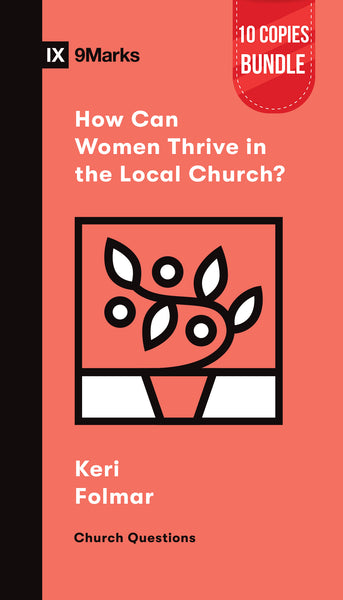How Can Women Thrive in the Local Church? Small Group Bundle (10 Copies)