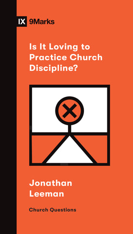 Is It Loving to Practice Church Discipline? Cover