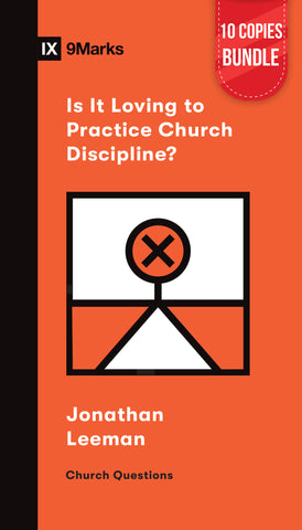Is It Loving to Practice Church Discipline? Small Group Bundle (10 Copies)
