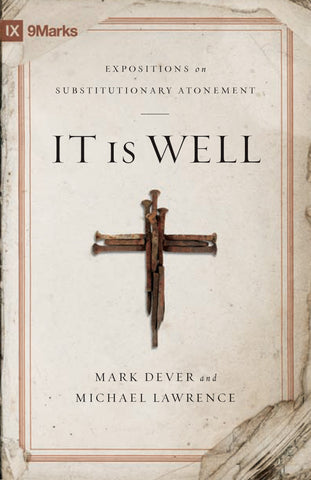 It Is Well by Mark Dever and Michael Lawrence