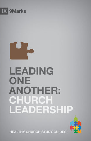 1 Case - Leading One Another: Church Leadership by Bobby Jamieson