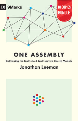 One Assembly: Rethinking the Multisite and Multiservice Church Models SMALL GROUP BUNDLE (10 COPIES)