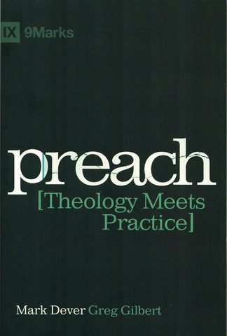 1 Case - Preach by Mark Dever and Greg Gilbert