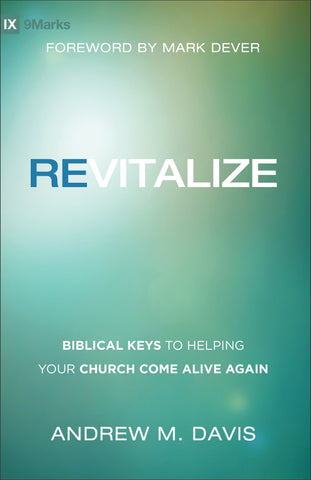 Revitalize - Biblical Keys to Helping Your Church Come Alive Again