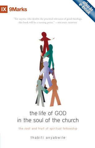 The Life of God in the Soul of the Church by Thabiti Anyabwile