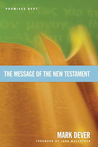 1 Case - Message of the New Testament: Promises Kept by Mark Dever