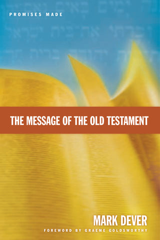 1 Case - Message of the Old Testament: Promises Made by Mark Dever
