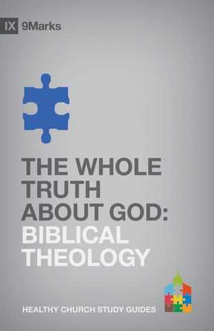 1 Case - The Whole Truth About God: Biblical Theology by Bobby